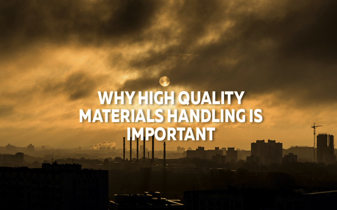 Why High-Quality Materials Handling Is Important