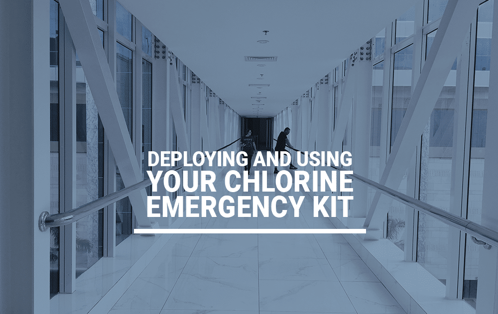 Deploying and Using Your Chlorine Emergency Kit
