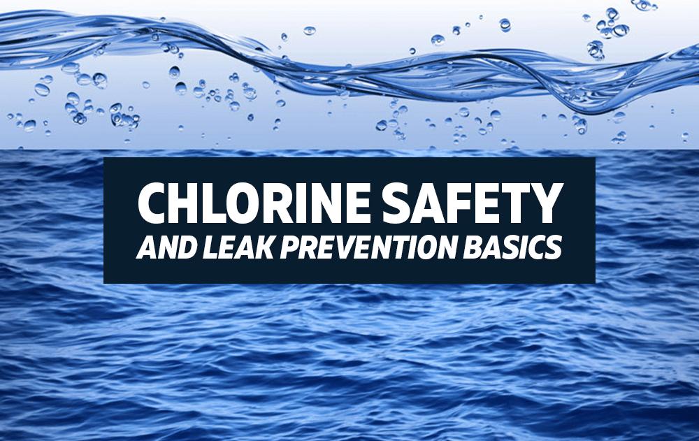 Chlorine Safety and Leak Prevention Basics