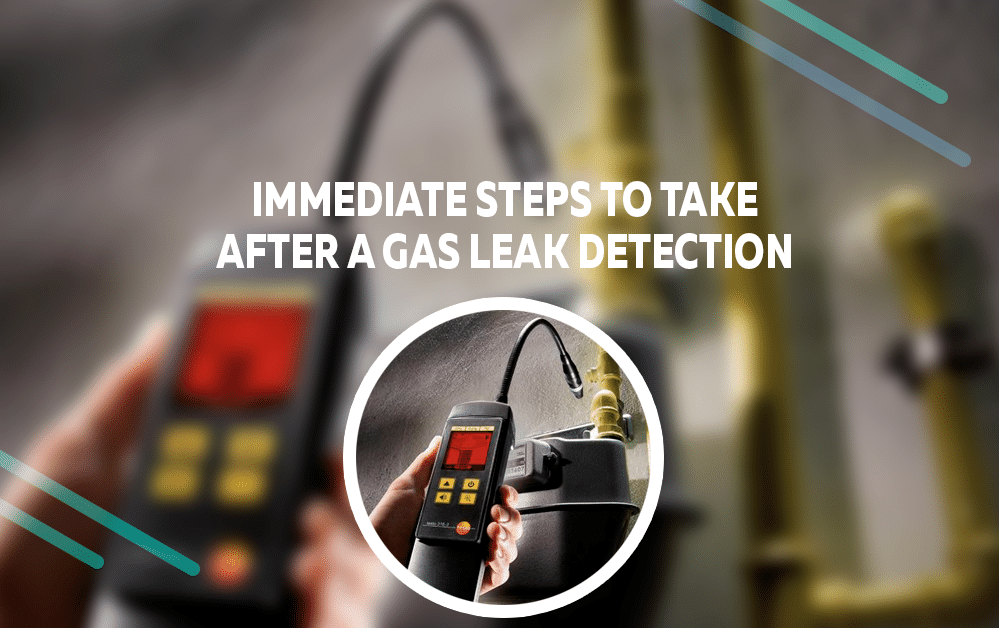 Immediate Steps To Take After A Gas Leak Detection